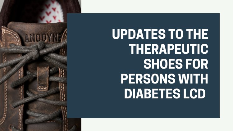 Updates to the Therapeutic Shoes for Persons with Diabetes LCD