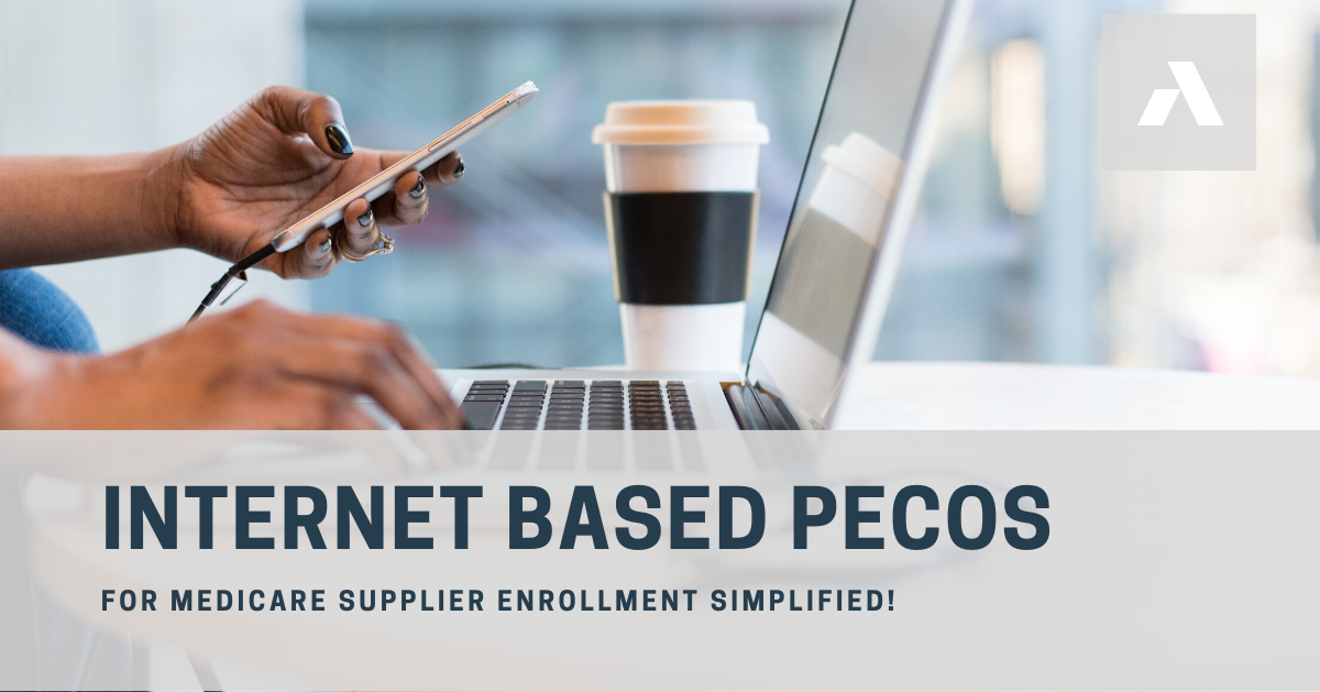 Internet-Based PECOS for Medicare Supplier Enrollment Simplified!